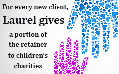 For every new client, Laurel gives a portion of the retainer to children's charities